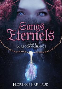 Couverture du livre : Sangs Eternels : T1 La reconnaissance