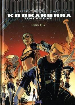Couverture du livre : Kookaburra Universe, tome 3 : Mano Kha