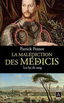Couverture du livre : La malédiction des Médicis, tome 2 : Les Lys de sang