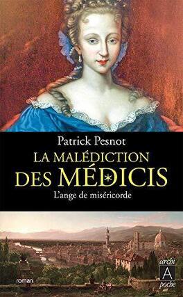 Couverture du livre : La malédiction des Médicis, tome 3 : L'Ange de miséricorde