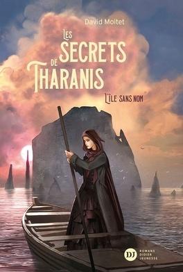 Couverture du livre : Les secrets de Tharanis - L'île sans nom