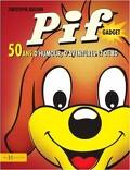 Pif Gadget 50 ans d'humour, d'aventure et de BD
