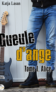 Gueule d'ange, Tome 1 : Alice
