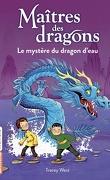 Maîtres des dragons, Tome 3 : Le mystère du dragon d'eau