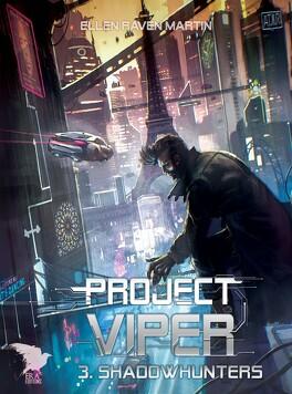 Project Viper Tome 3 Shadowhunters Livre De Ellen Raven