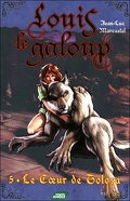 Louis le Galoup, Tome 5 : Le coeur de Tolosa