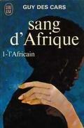Sang d'Afrique, tome 1 : L'Africain