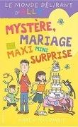 Le Monde délirant d'Ally, Tome 10 : Mystère, mariage et maxi mini surprise