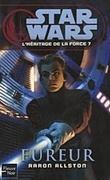 Star Wars - L'héritage de la Force, Tome 7 : Fureur