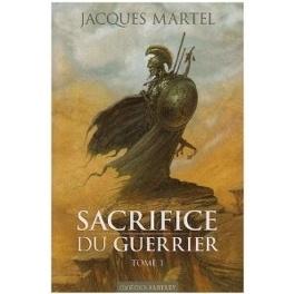 Couverture du livre : Sacrifice du guerrier (Tome 1)
