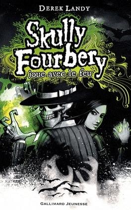 Couverture du livre : Skully Fourbery, tome 2: Skully Fourbery joue avec le feu