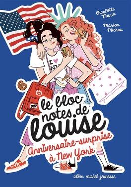 Couverture du livre : Le bloc-notes de Louise - Tome 6 : Anniversaire surprise à New York