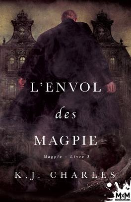 Couverture du livre : Le Charme des Magpie, Tome 3 : L'Envol des Magpie