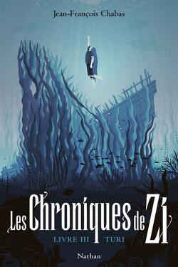 Couverture de Les Chroniques de Zi, Livre 3 : Turi