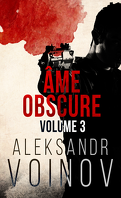 Âme obscure, Tome 3