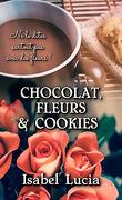 Chocolat, fleurs & cookies