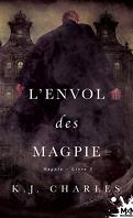 Le Charme des Magpie, Tome 3 : L'Envol des Magpie