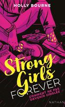 Strong girls forever, Tome 1 : Comment ne pas devenir cinglée
