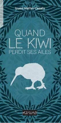 Couverture du livre : Quand le Kiwi perdit ses ailes
