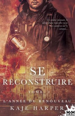 Couverture du livre : Se reconstruire, Tome 1 : L'année du renouveau