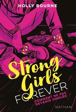 Couverture du livre : Strong girls forever, Tome 1 : Comment ne pas devenir cinglée