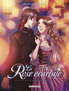 Couverture du livre : La Rose écarlate, tome 15 : Elle rend le monde meilleur