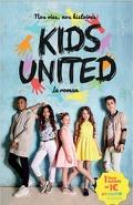 Nos vies, nos histoires Kids United Le roman