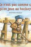 couverture Ce n'est pas comme ça qu'on joue au hockey!