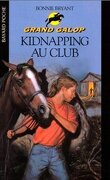 Grand Galop, tome 17 : Kidnapping au club