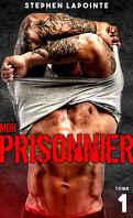 Mon prisonnier