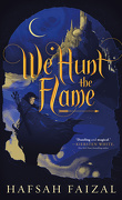 Sands of Arawiya, Tome 1 : We Hunt the Flame