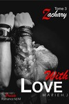 couverture With Love, Tome 3 : Zachary