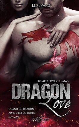 Couverture du livre : Dragon Love, Tome 2 : Rouge sang
