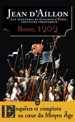 Couverture du livre : Les aventures de Guilhem d'Ussel, chevalier troubadour, tome 7 : Rome, 1202