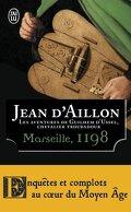 Les aventures de Guilhem d'Ussel, chevalier troubadour, tome 3 : Marseille, 1198