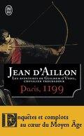 Les aventures de Guilhem d'Ussel, chevalier troubadour, tome 4 : Paris,1199