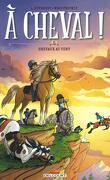 À cheval !, tome 5 : Chevaux au vent
