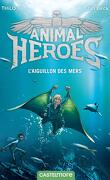 Animal Heroes, Tome 2 : L'aiguillon des mers