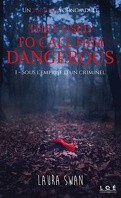 They Used to Call Him Dangerous, Tome 1 : Sous l'emprise d'un criminel