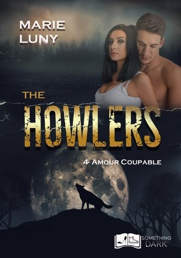 Couverture du livre : The Howlers Tome 4 : Amour Coupable