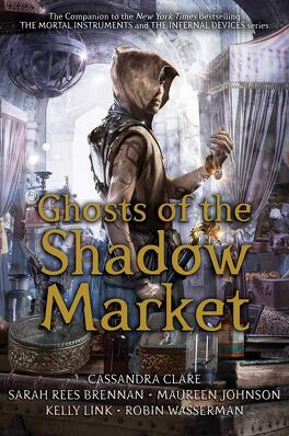 Couverture du livre : Ghosts of the Shadow Market: An Anthology of Tales