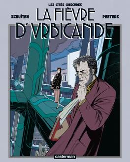Couverture du livre : Les Cités obscures, Tome 2 : La Fièvre d'Urbicande