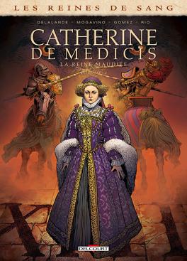 Couverture du livre : Les Reines de Sang - Catherine de Médicis, la Reine maudite, tome 1a Reine maudite, tome 2