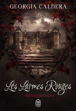 Couverture du livre : Les Larmes rouges, Tome 1 : Réminiscences