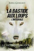 La Saga des Farkasok, Tome 1 : La Bastide aux loups - L'intégrale