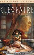 Les Reines de Sang - Cléopâtre, la Reine fatale, tome 2