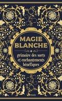 Magie blanche - Grimoire des sorts et enchantements bénéfiques