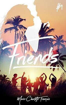 Couverture du livre : Friends, Tome 1