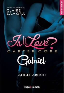 Couverture du livre : Is it love ?, Tome 1 : Gabriel