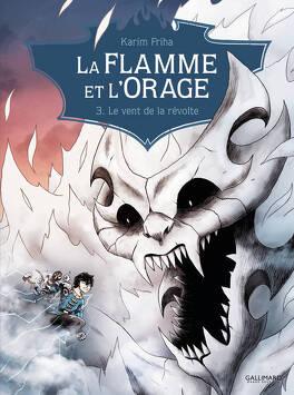 Couverture du livre : La Flamme et l'Orage, tome 3 : Le vent de la révolte